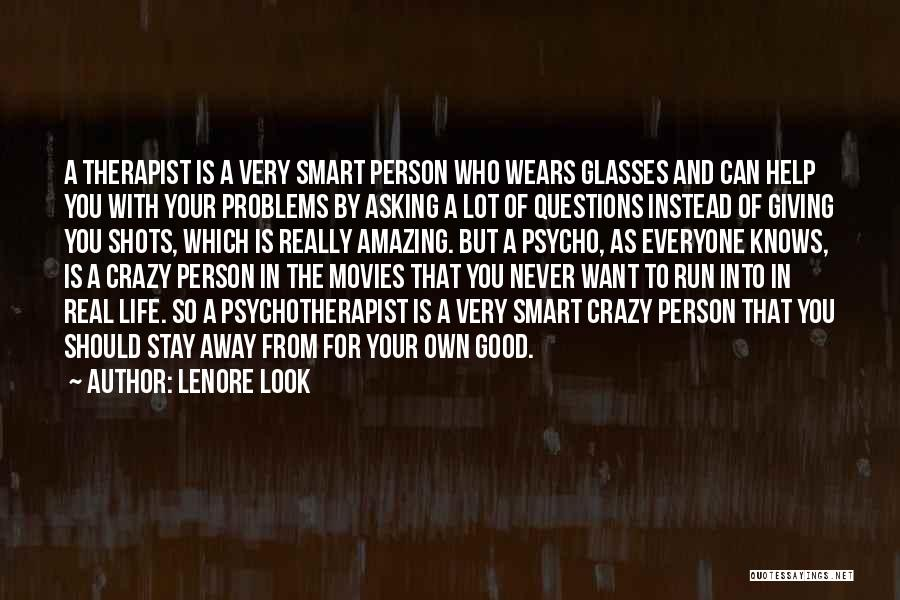 You Look So Smart Quotes By Lenore Look