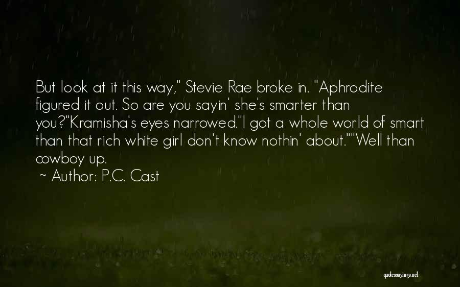 You Look So Smart Quotes By P.C. Cast