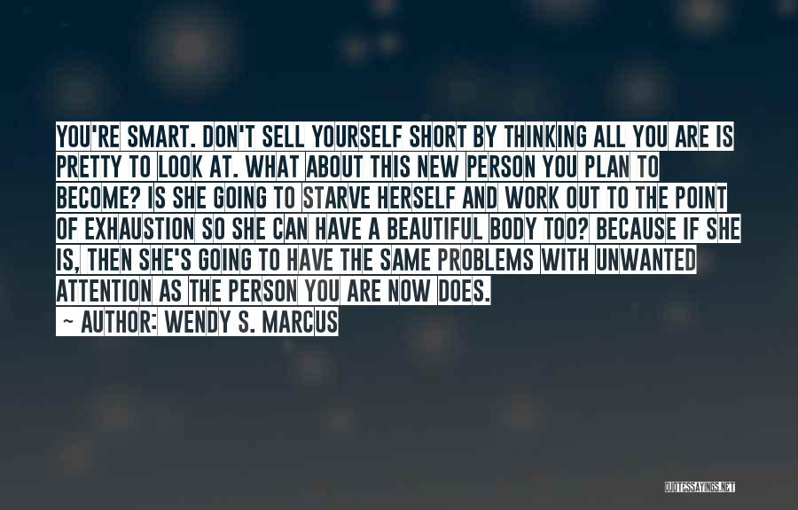You Look So Smart Quotes By Wendy S. Marcus