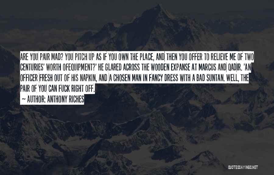 You Mad Quotes By Anthony Riches