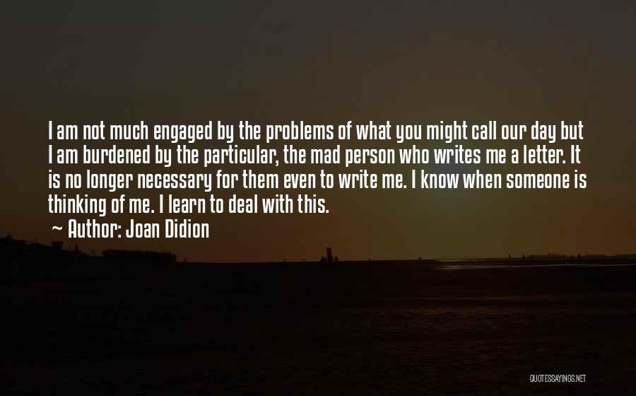 You Mad Quotes By Joan Didion