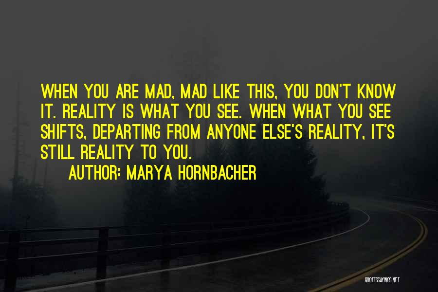 You Mad Quotes By Marya Hornbacher