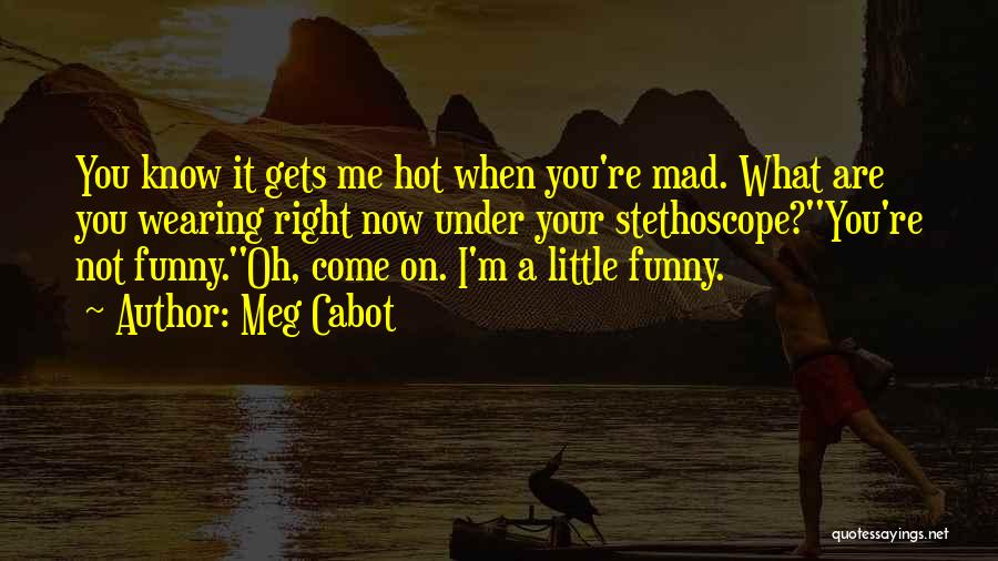 You Mad Quotes By Meg Cabot