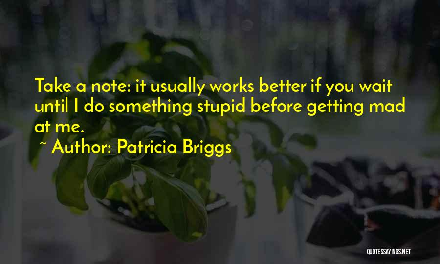 You Mad Quotes By Patricia Briggs