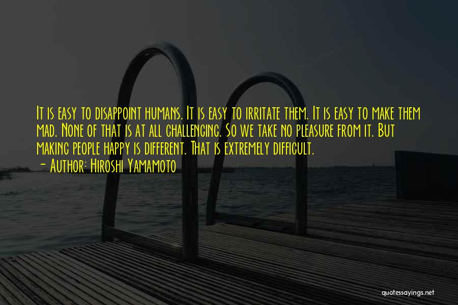 You Make Me Extremely Happy Quotes By Hiroshi Yamamoto