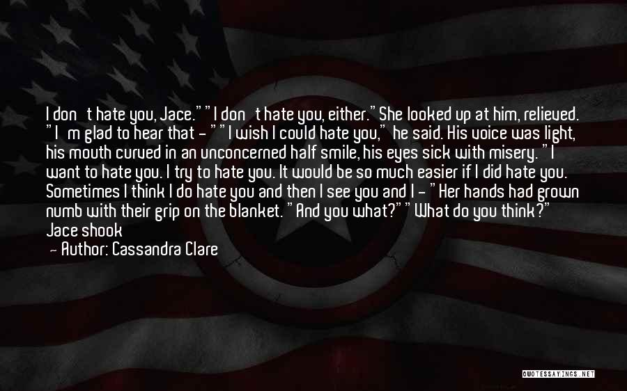 You Make Me Think Quotes By Cassandra Clare