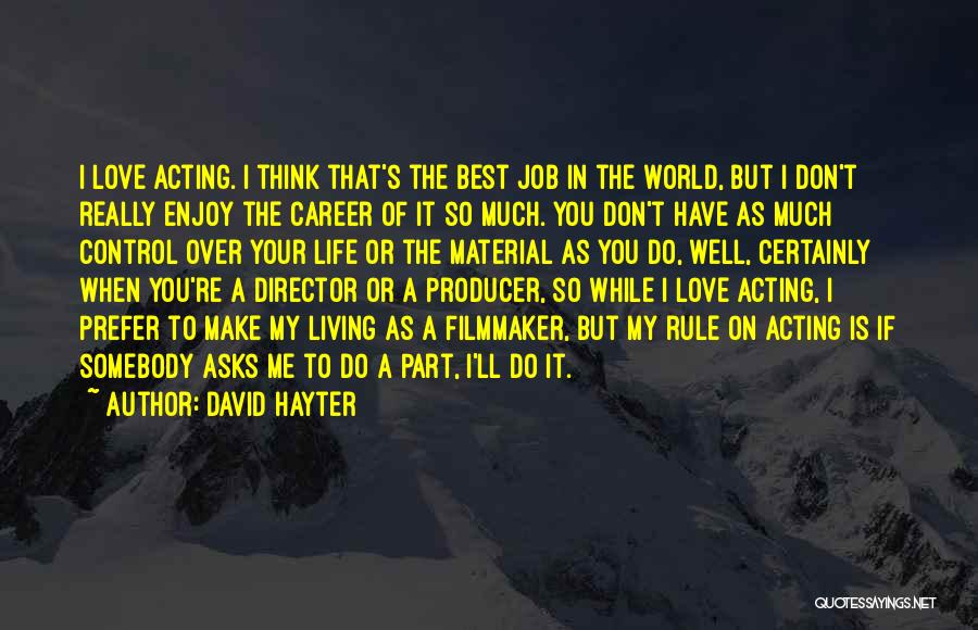 You Make Me Think Quotes By David Hayter