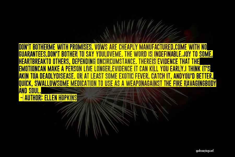 You Make Me Think Quotes By Ellen Hopkins