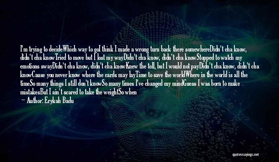 You Make Me Think Quotes By Erykah Badu