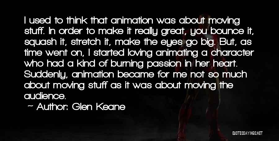 You Make Me Think Quotes By Glen Keane
