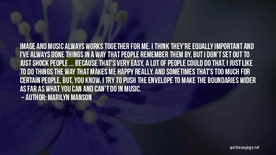 You Make Me Think Quotes By Marilyn Manson