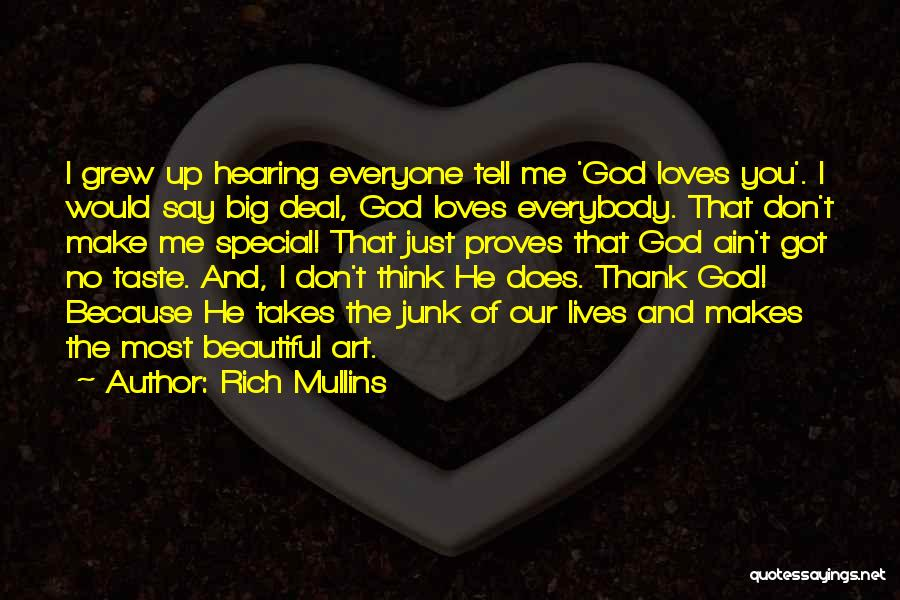 You Make Me Think Quotes By Rich Mullins