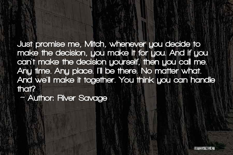 You Make Me Think Quotes By River Savage