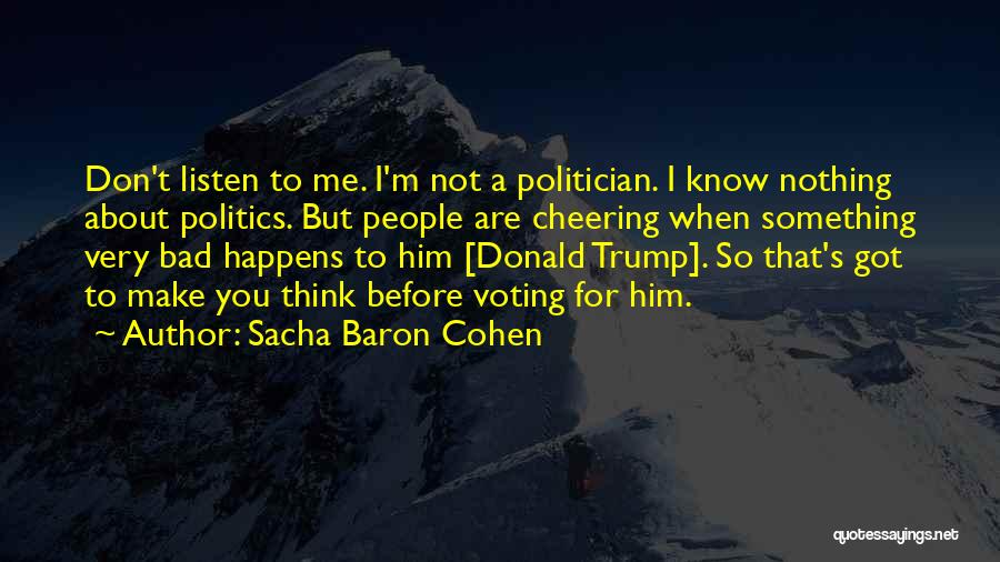 You Make Me Think Quotes By Sacha Baron Cohen