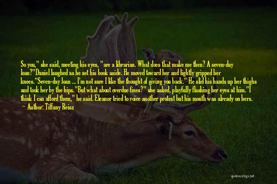 You Make Me Think Quotes By Tiffany Reisz
