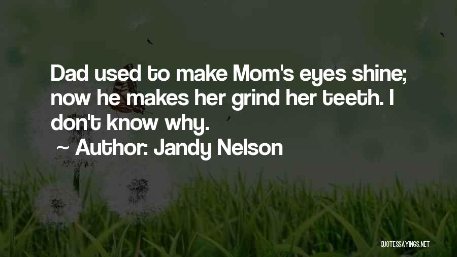You Make My Eyes Shine Quotes By Jandy Nelson