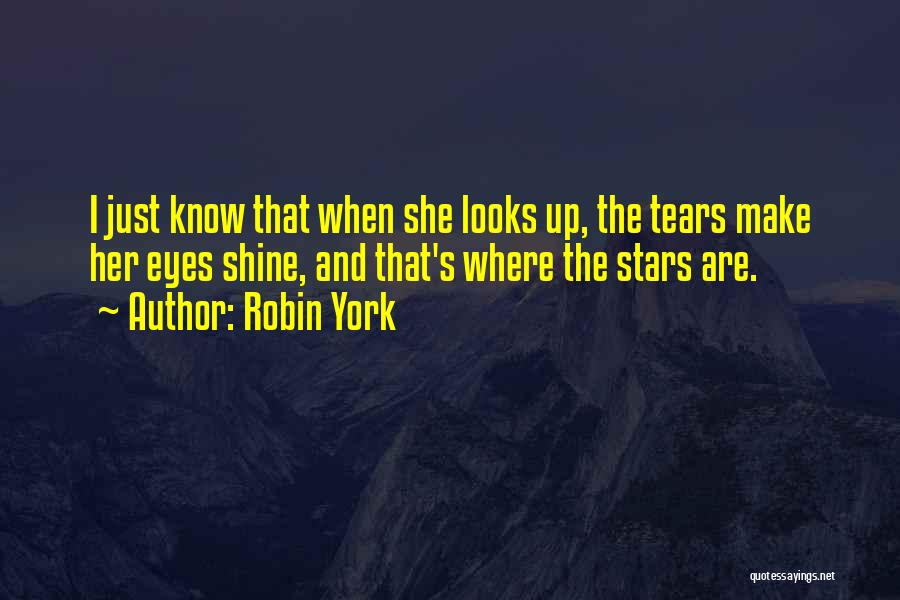 You Make My Eyes Shine Quotes By Robin York