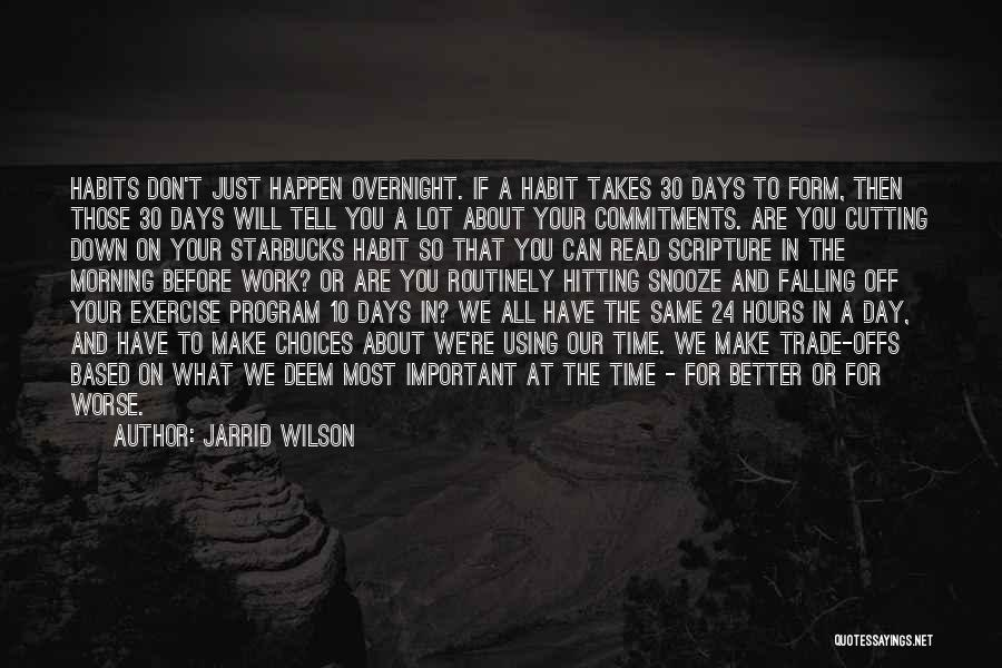 You Make Time What's Important Quotes By Jarrid Wilson
