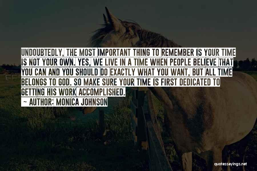 You Make Time What's Important Quotes By Monica Johnson