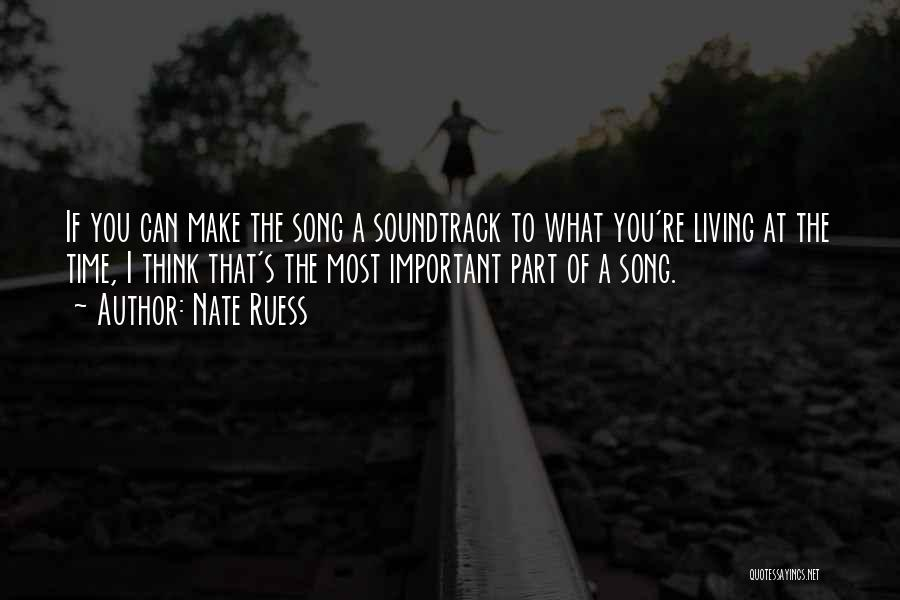 You Make Time What's Important Quotes By Nate Ruess