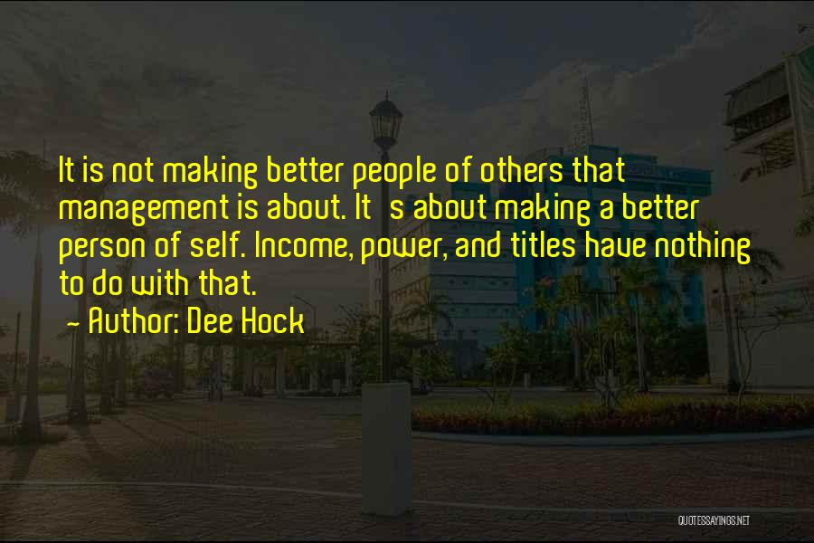 You Making Me A Better Person Quotes By Dee Hock
