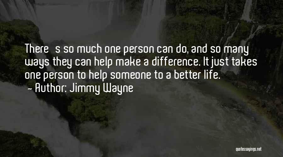 You Making Me A Better Person Quotes By Jimmy Wayne