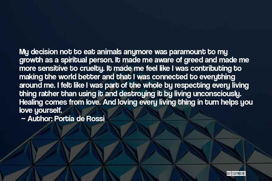 You Making Me A Better Person Quotes By Portia De Rossi