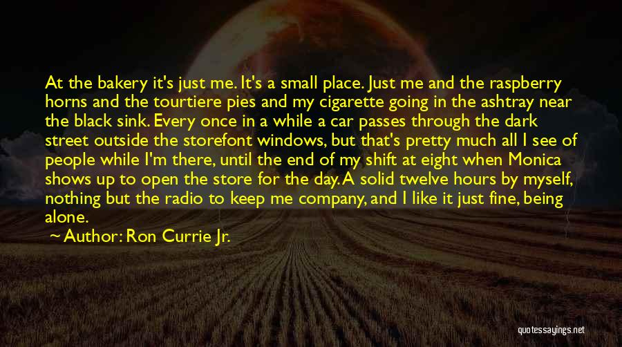You Making Me A Better Person Quotes By Ron Currie Jr.