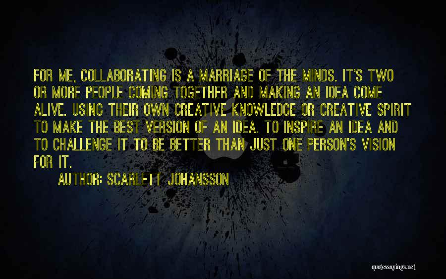 You Making Me A Better Person Quotes By Scarlett Johansson