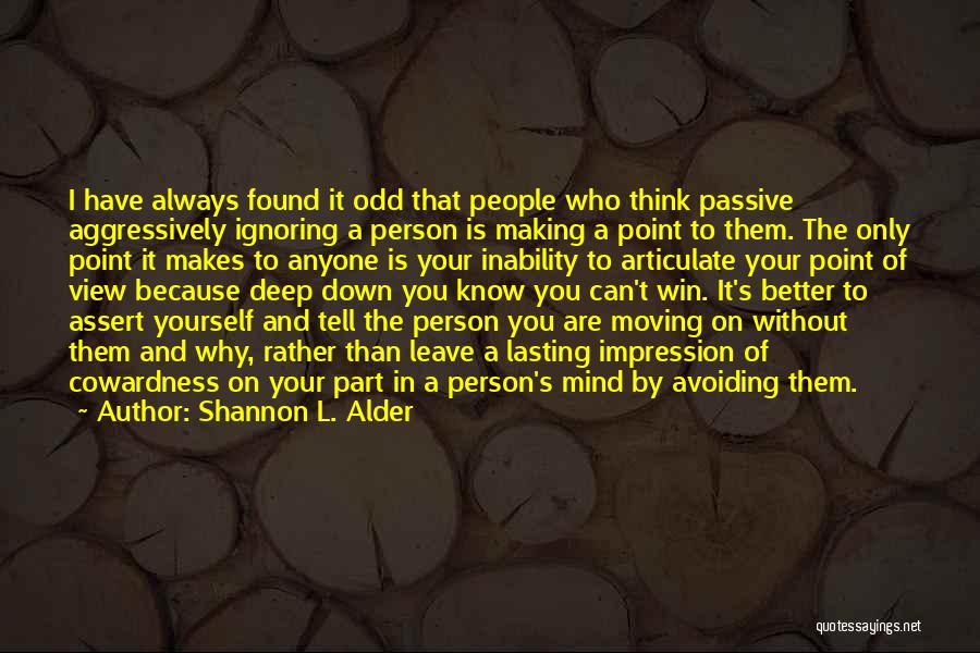 You Making Me A Better Person Quotes By Shannon L. Alder