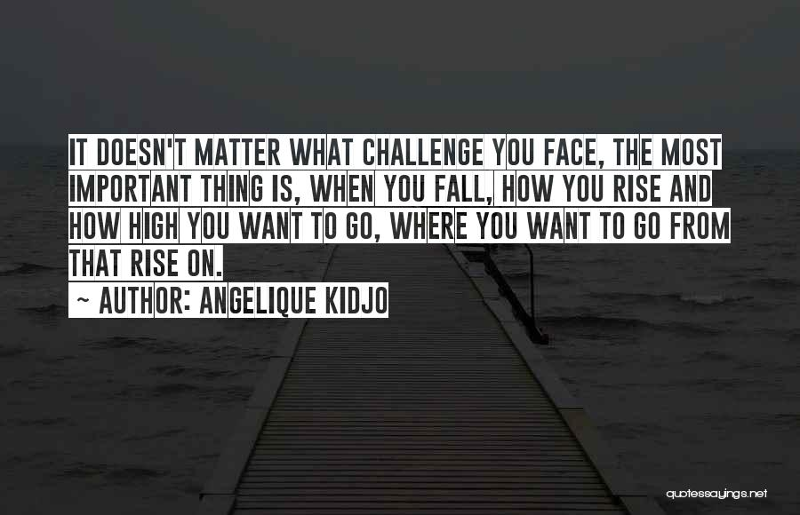 You Matter Most Quotes By Angelique Kidjo