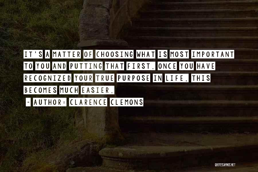 You Matter Most Quotes By Clarence Clemons