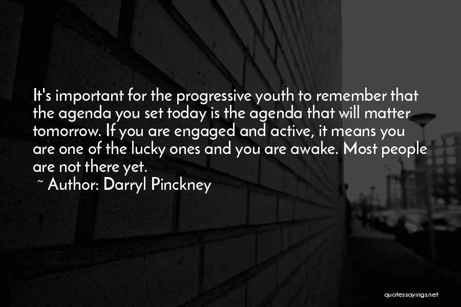 You Matter Most Quotes By Darryl Pinckney