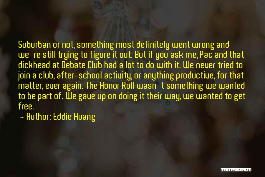 You Matter Most Quotes By Eddie Huang