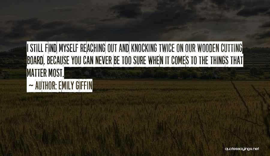 You Matter Most Quotes By Emily Giffin