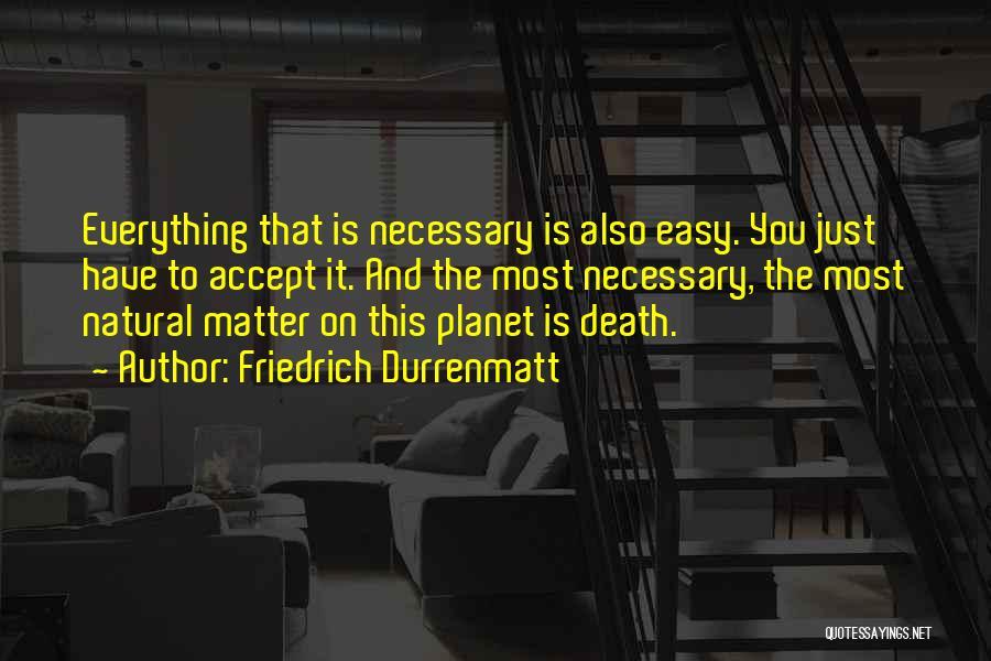 You Matter Most Quotes By Friedrich Durrenmatt