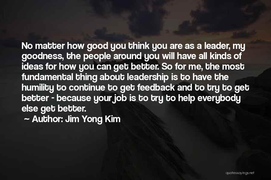 You Matter Most Quotes By Jim Yong Kim