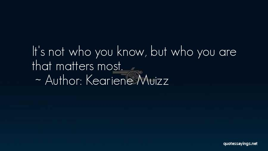 You Matter Most Quotes By Keariene Muizz