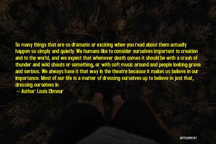 You Matter Most Quotes By Louis L'Amour