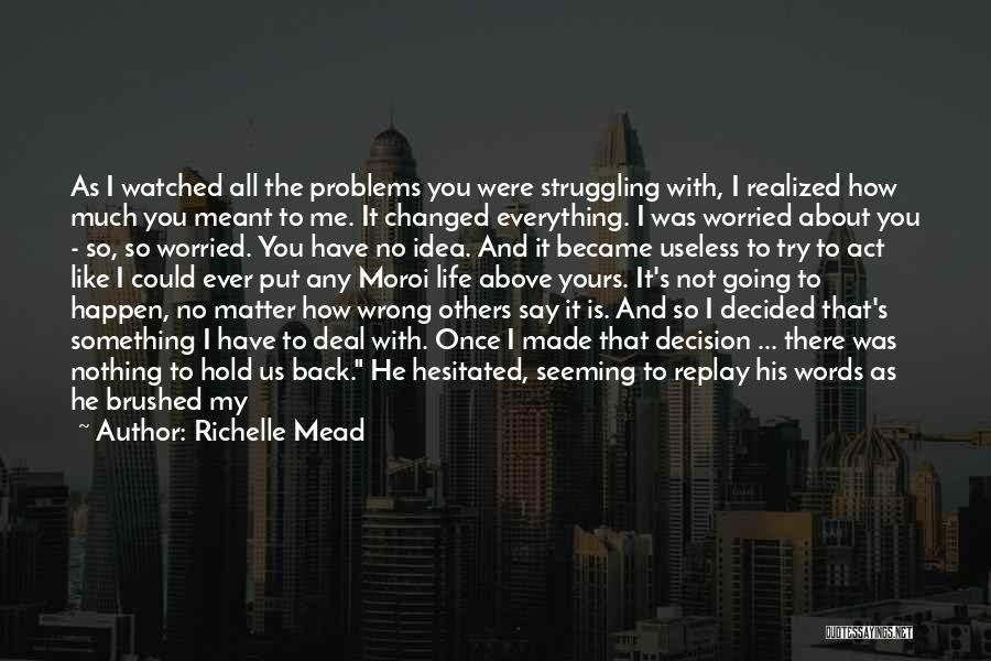 You Matter Most Quotes By Richelle Mead