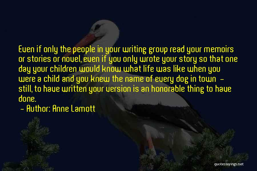 You May Know My Name But Not My Story Quotes By Anne Lamott
