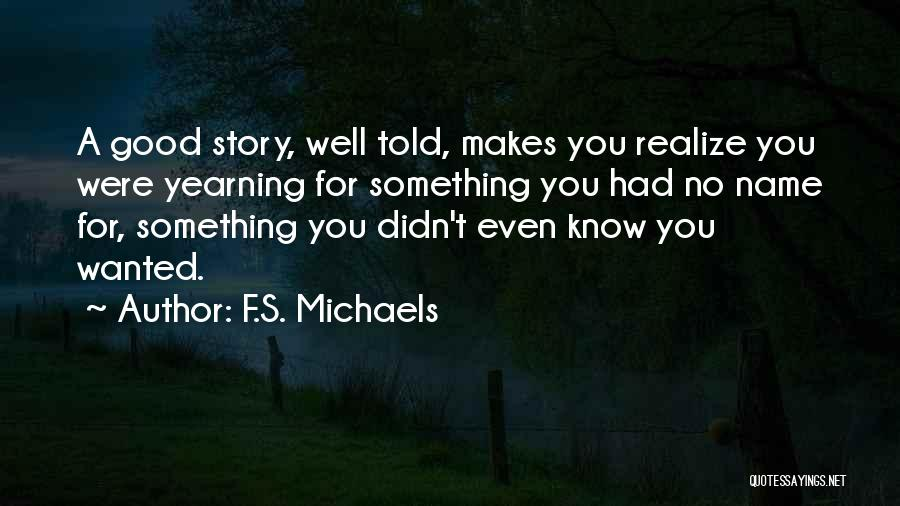 You May Know My Name But Not My Story Quotes By F.S. Michaels