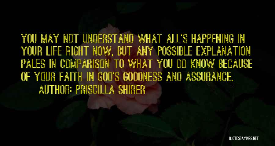 You May Not Understand Now Quotes By Priscilla Shirer
