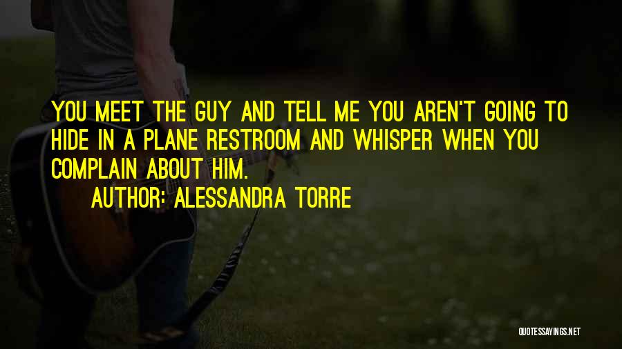 You Meet Me Quotes By Alessandra Torre
