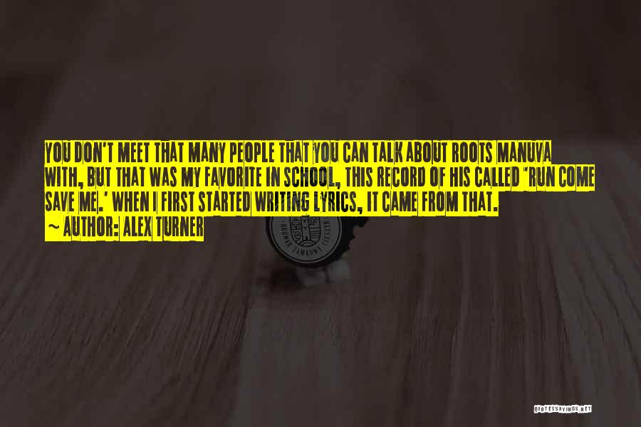 You Meet Me Quotes By Alex Turner