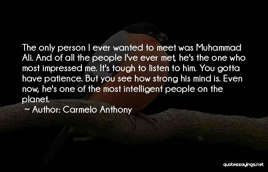 You Meet Me Quotes By Carmelo Anthony