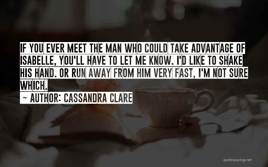You Meet Me Quotes By Cassandra Clare