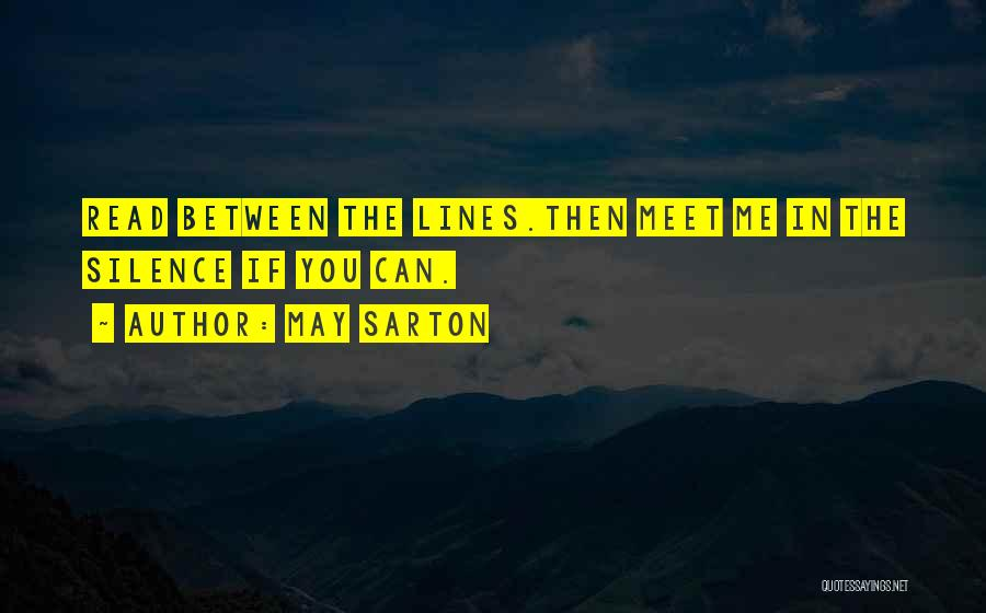 You Meet Me Quotes By May Sarton