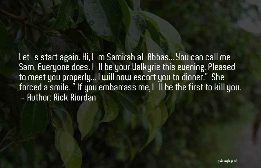 You Meet Me Quotes By Rick Riordan