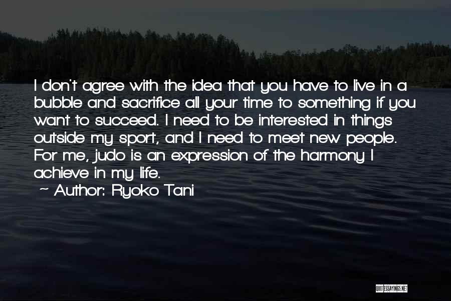 You Meet Me Quotes By Ryoko Tani